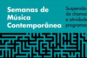 Suspensão da chamada e atividades das Semanas de Música Contemporânea 2020
