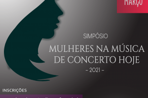 Simpósio: Mulheres na Música de Concerto Hoje
