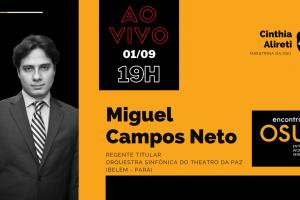 Encontros OSU – Cinthia Alireti entrevista o maestro Miguel Campos Neto