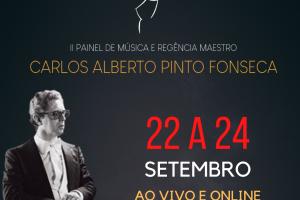 II Painel de Música e Regência Maestro Carlos Alberto Pinto Fonseca