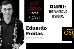 """Encontros OSU – """"Clarinete: um panorama histórico"""" – com Eduardo Freitas"""