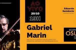 Encontros OSU – Eduardo Semêncio (OSU) entrevista Gabriel Marin (OSUSP)